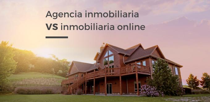 agencia inmobiliaria vs inmobiliaria online